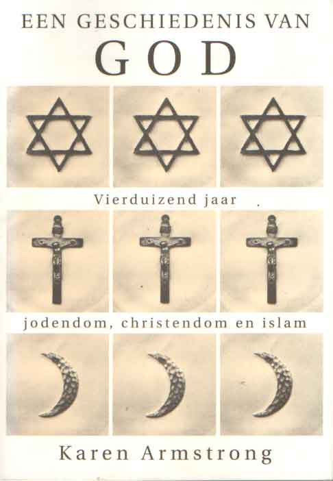 ARMSTRONG, KAREN - Een geschiedenis van God. Vierduizend jaar jodendom, christendom en islam.