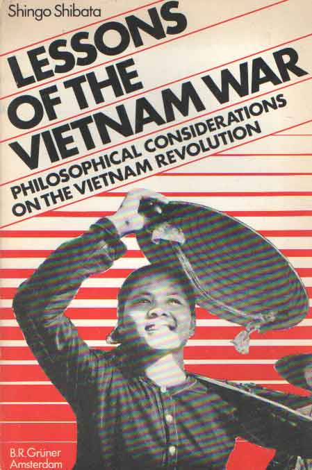 SHIBATA, SHINGO - Lessons of the Vietnam War. Philosophical Considerations on the Vietnam Revolution.