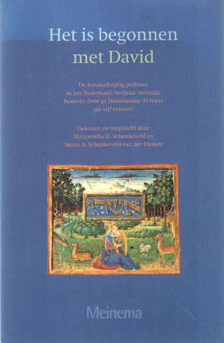 SCHENKEVELD, MARGARETHA H. & MARIA A. SCHENKEVELD - VAN DER DUSSEN - Het is begonnen met David. De honderdvijftig psalmen in het Nederlands berijmd, vertaald, bewerkt door 47 Nederlandse dichters uit vijf eeuwen.