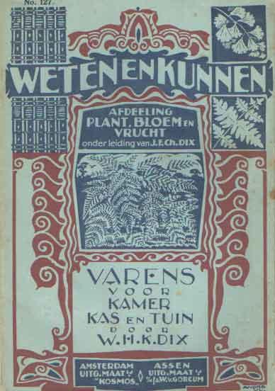 DIX, J.F.CH. - Weten en kunnen No. 127. Afdeeling plant, bloem en vrucht. Varens voor kamer, kas en tuin.