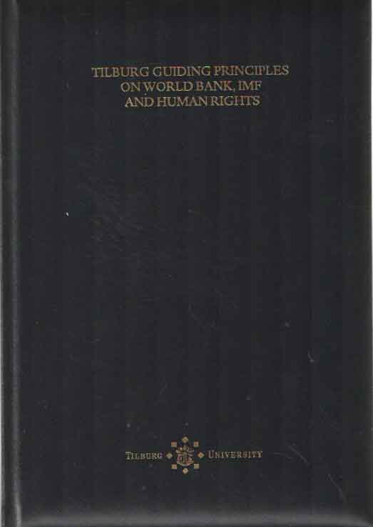 GENEUGTEN, WILLEM VAN - The Tilburg Guiding Principles on World Bank, IMF and Human Rights.