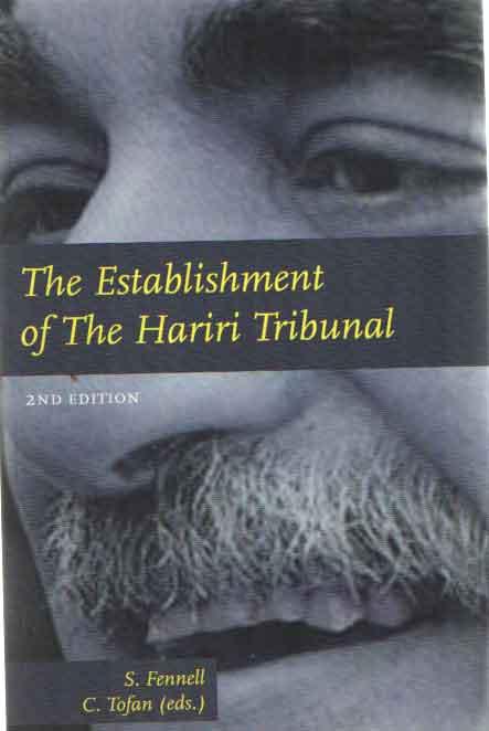 FENNELL, S. , C. TOFAN (EDS.) - The Establishment of The Hariri Tribunal.