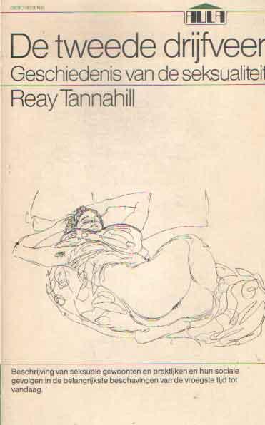 TANNAHILL, REAY - De tweede drijfveer. Geschiedenis van de seksualiteit.