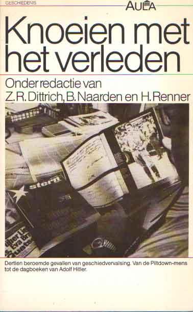 DITTRICH, Z.R. E.A. (RED.) - Knoeien met het verleden.