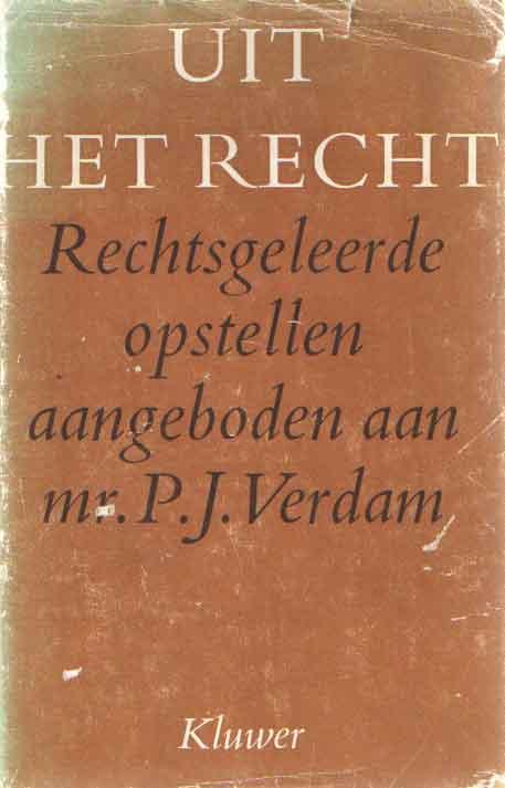 - Uit het recht. Rechtsgeleerde opstellen aangeboden aan Mr. P.J. Verdam..