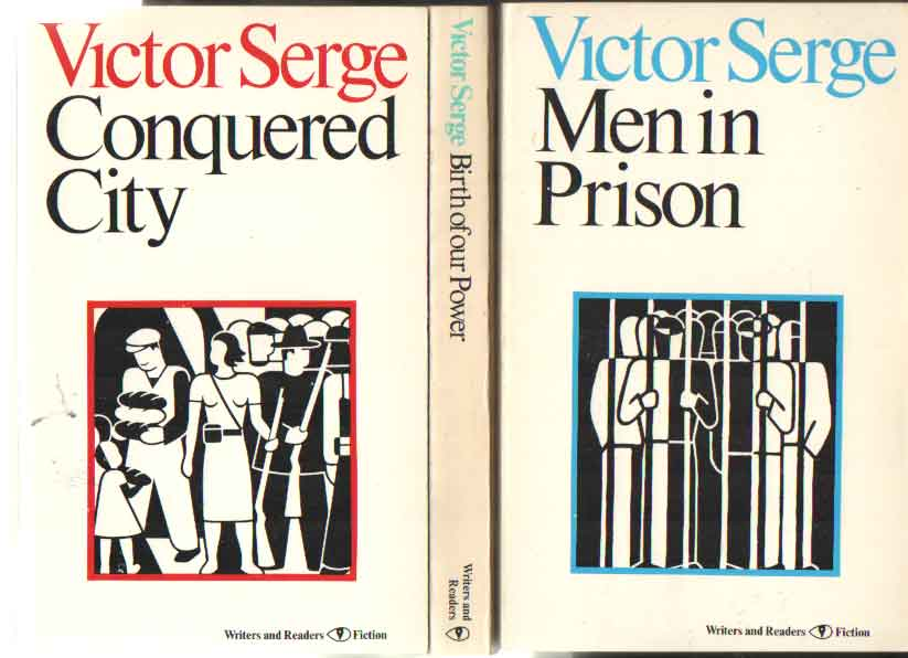 SERGE, VICTOR - Victory-in-Defeat, Defeat-in-Victory: MeniIn Prison , Birth of our Power, Conquered City.