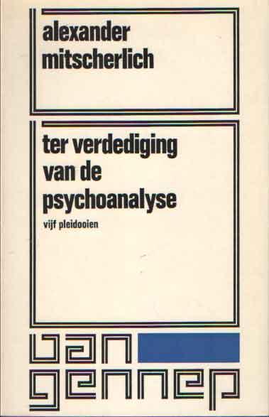 MITSCHERLICH, ALEXANDER - Ter verdediging van de psychoanalyse. Vijf pleidooien.