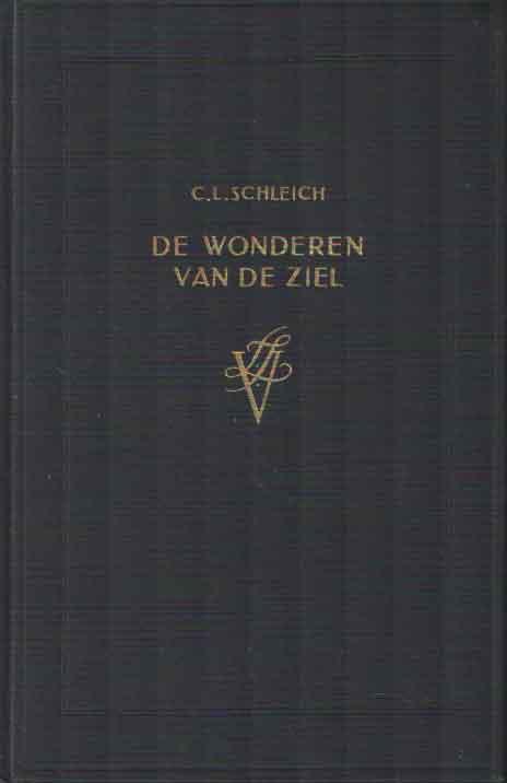 SCHLEICH, C.L. - De wonderen van de ziel. Met een woord vooraf door C.G. Jung.