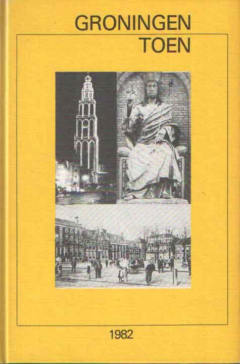 TAMMELING, BART (EINDRED.) - Groningen toen. Uitgave 1982.