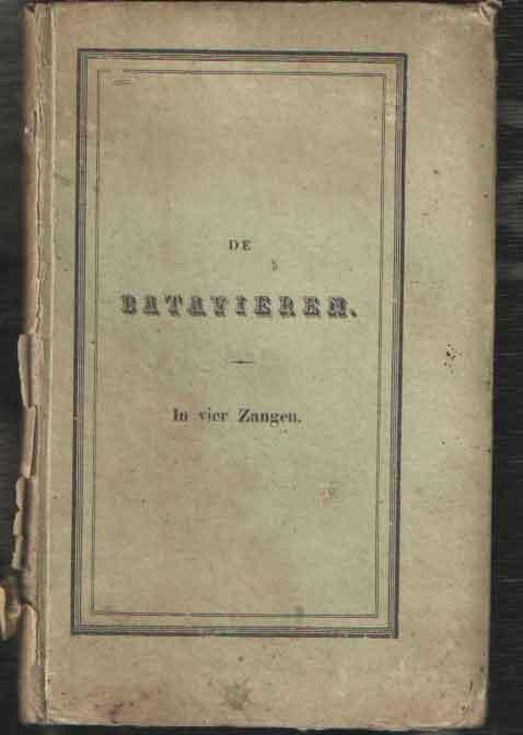BROEK, L. VAN DEN - De Batavieren. In vier zangen.