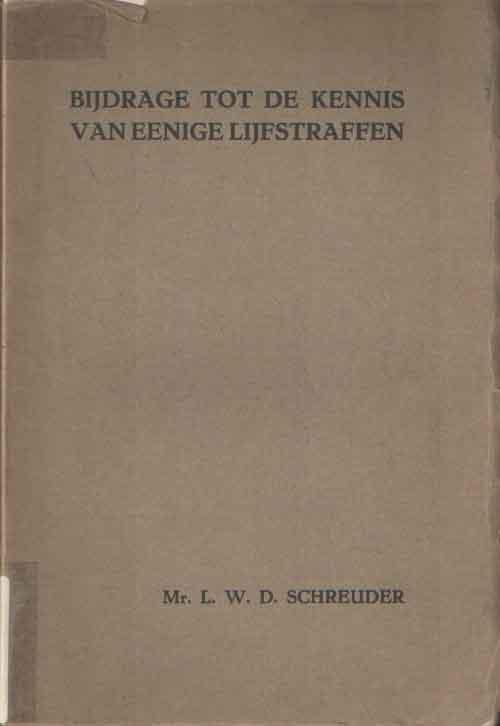 SCHREUDER, L.W.D. - Bijdrage tot de kennis van eenige lijfstraffen.