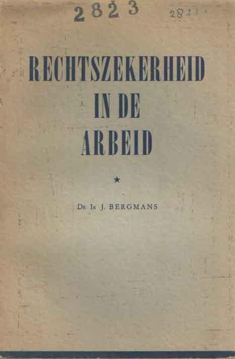 BERGMANS, J. - Rechtszekerheid in de arbeid.