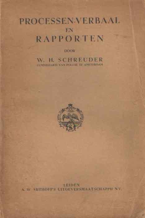 SCHREUDER, W. - Processen-verbaal en rapporten.