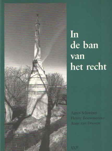 SCHREINER, AGNES E.A. - In de ban van het recht.