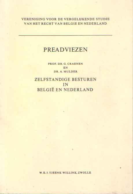 CRAENEN, G. & A. MULDER - Preadviezen. Zelfstandige besturen in België en Nederland.
