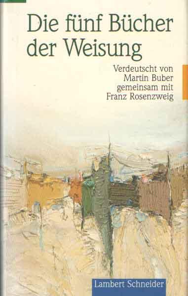 BUBER, MARTIN - Die funf Bucher der Weisung. Verdeutscht von Martin Buber gemeinsam mit Franz Rosenzweig.