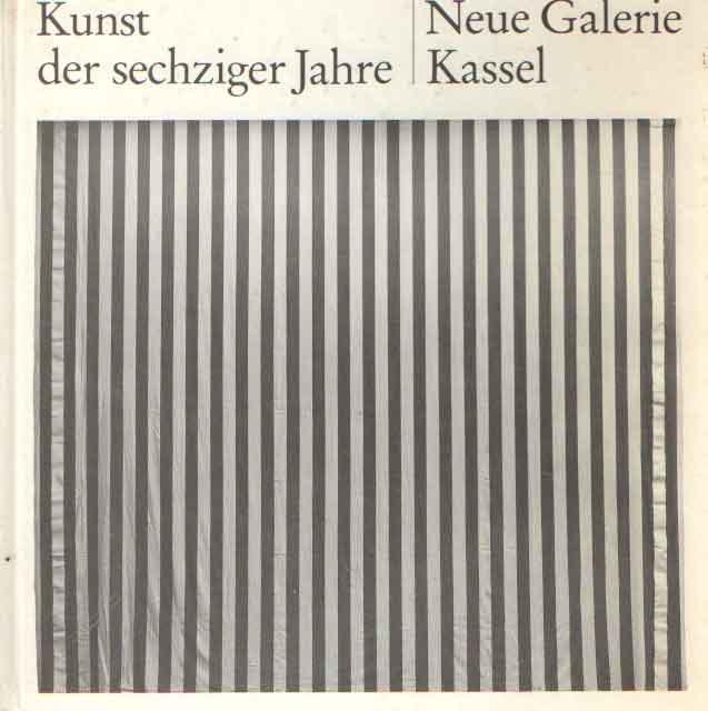 SCHNACKENBURG, BERNHARD & BOJESCUL, WILHELM - Kunst der sechziger Jahre in der Neuen Galerie Kassel. 38 Werkinterpretationen..