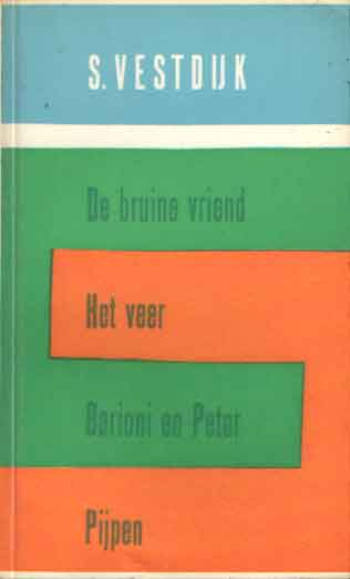 VESTDIJK, S. - De bruine vriend - Het veer- Barioni en Peter - Pijpen.