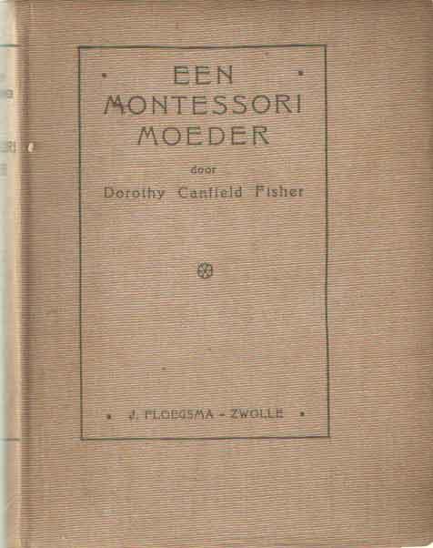 CANFIELD FISHER, DOROTHY - Een Montessori moeder.