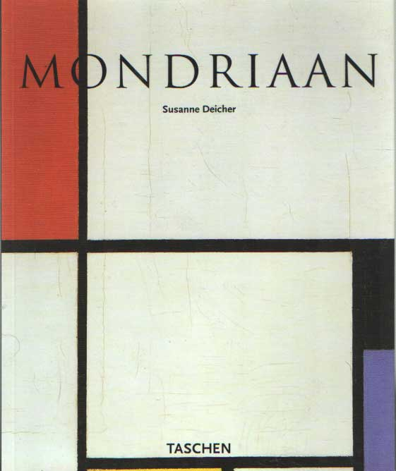DEICHER, SUSANNE - Piet Mondriaan 1872 - 1944. Composities op het lege vlak.