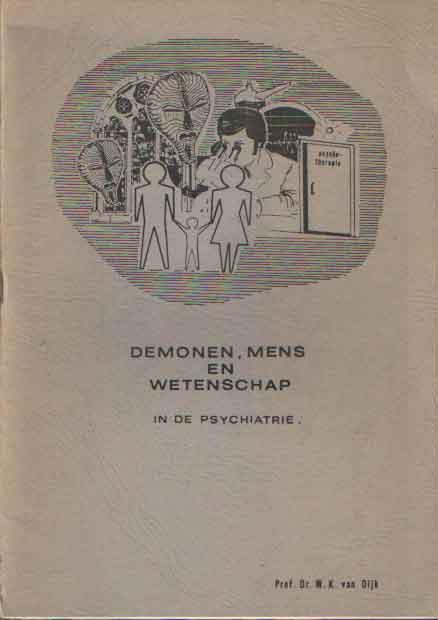DIJK, W.K. VAN - Demonen, mens en wetenschap in de psychiatrie.
