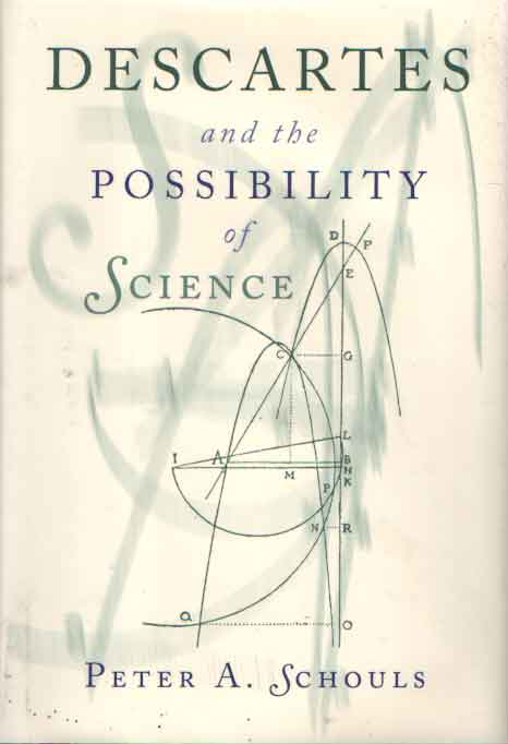 SCHOULS, PETER A. - Descartes and the possibility of science.