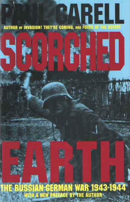 CARELL, PAUL - Scorched earth. The Russian-German war 1943-1944.