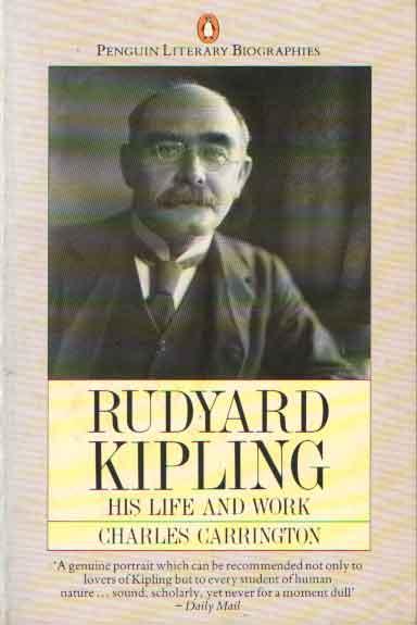 CARRINGTON, CHARLES - Rudyard Kipling. His life and work.
