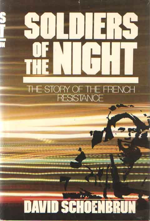 SCHOENBRUN, DAVID - Soldiers of the night. The story of the French resistance.