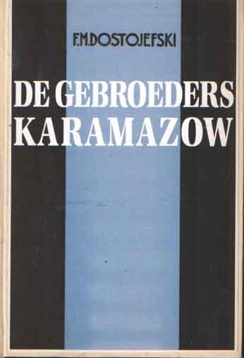 DOSTOJEFSKI, F.M. - De gebroeders Karamazow. Onverkorte vertaling vanuit het Russisch door A. Kosloff.