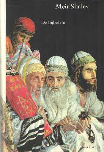 SHALEV, MEIR - De bijbel nu.