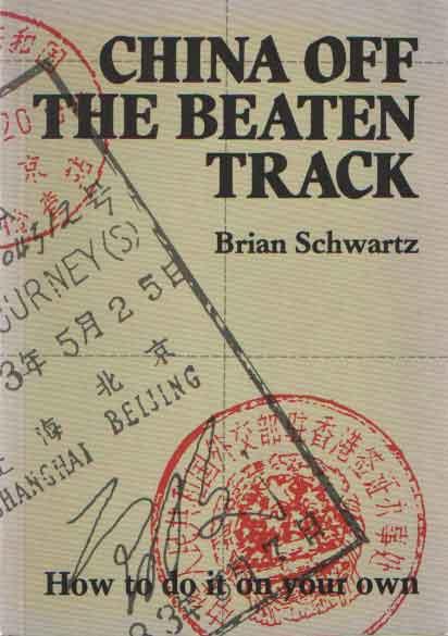SCHWARTZ, BRIAN B. - China off the beaten track.