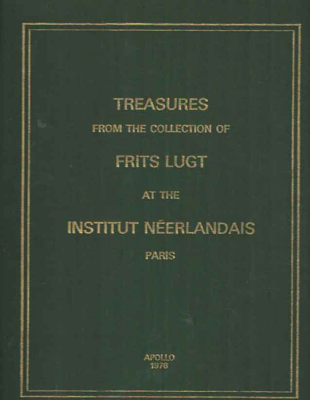 SUTTON, DENYS (ED.) - Treasures from the collection of Frits Lugt at the Institut Néerlandais.