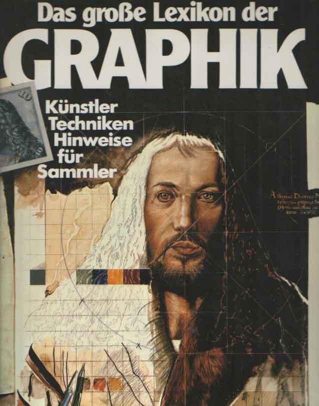 AGTE, ROLF (MITVERF.) - Das grosse Lexikon der Graphik - Künstler, Techniken, Hinweise fur Sammler.