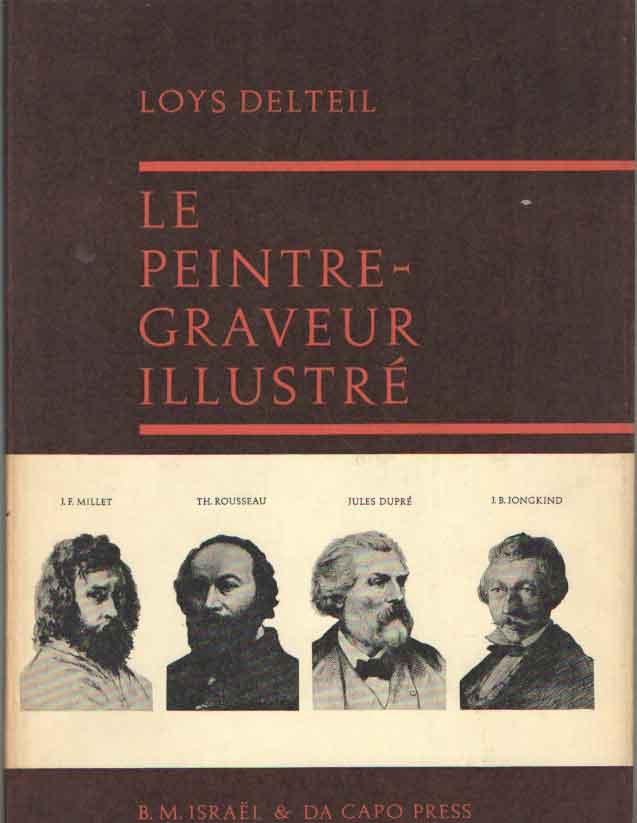 DELTEIL, LOYS - Le peintre-graveur illustré. Volume I. J.F. Millet, Th. Rousseau, Jules Dupré, J.B. Jongkind.