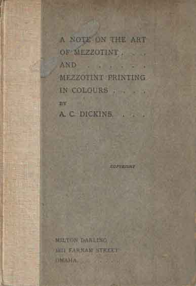 DICKINS, A.C. - A Note on the Art of Mezzotint and Mezzotint Printing in Colors.