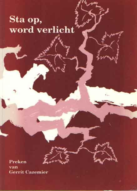 CAZEMIER, GERRIT - Sta op, word verlicht - Preken van Gerrit Cazemier.