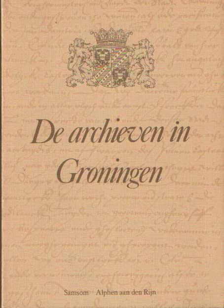 BROEK, J. F. J. VAN DEN.E.A. - De archieven in Groningen.