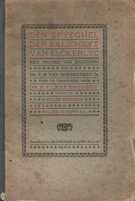 ELCKERLYC - Den spyeghel der salicheyt van Elckerlyc. Een woord ter inleiding Dr. P.H. Moerkerken.