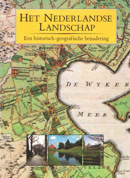 BARENDS, S. E.A. - Het Nederlandse landschap: een historisch-geografische benadering.