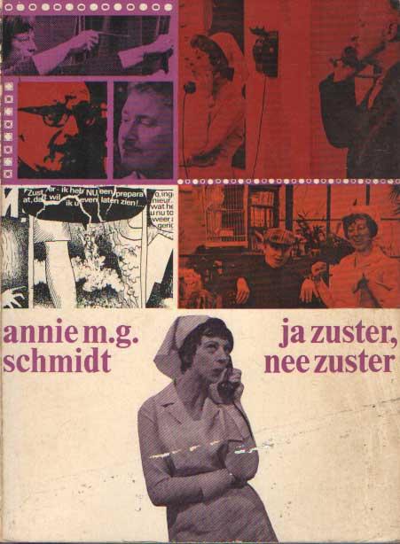 SCHMIDT, ANNIE M.G. - Ja zuster, nee zuster.