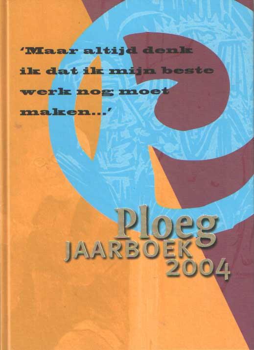 - Ploeg jaarboek 2004.