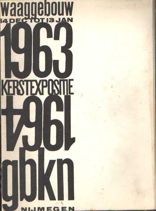 - Waagebouw 14 dec tot 13 jan 1963 kerstexpositie 1964 gbkn.