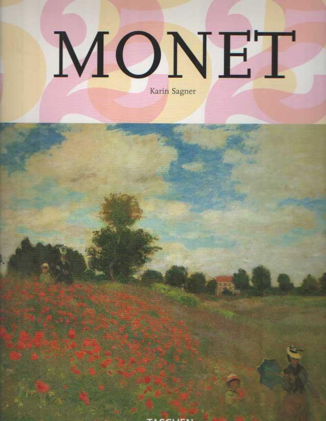 SAGNER, KARIN - Claude Monet 1840-1926. Een feest voor het oog.