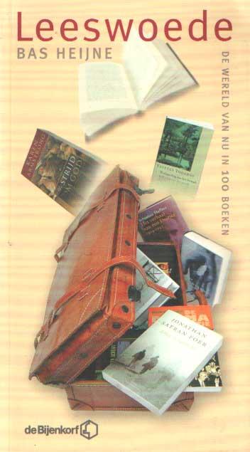 HEIJNE, BAS - Leeswoede - de wereld van nu in 100 boeken.