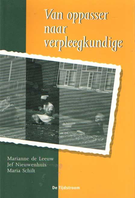 LEEUW, MARIANNE DE E.A. - Van oppasser naar verpleegkundige.