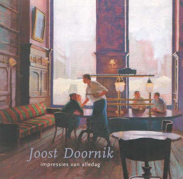 SEBENS, PIET E.A. - Joost Doornik. Impressies van alledag. Schilderijen en aquarellen.