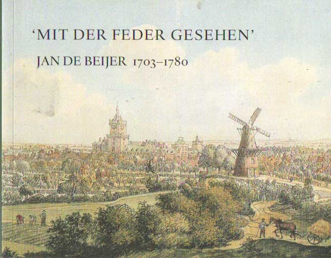 - Mit der Feder gesehen : Jan de Beijer 1703-1780.