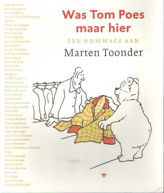 - Was Tom Poes maar hier. Een hommage aan Marten Toonder 1912-2005.