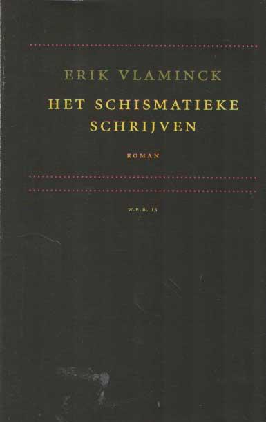 VLAMINCK, ERIK - Het schismatieke schrijven.